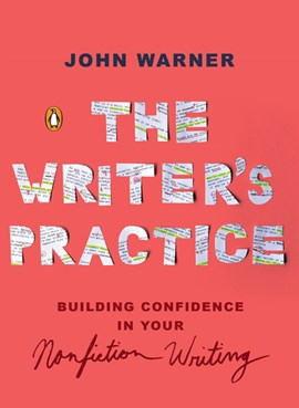 The writer's practice by John Warner