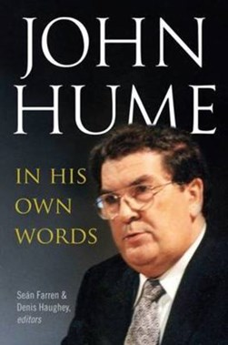 John Hume - in his own words by John Hume