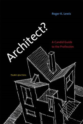 Architect? by Roger K. Lewis