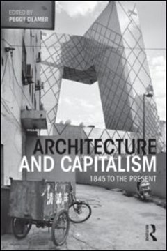 Architecture and capitalism by Peggy Deamer
