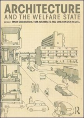 Architecture and the welfare state by Mark Swenarton