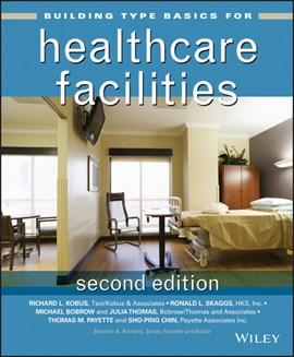 Building type basics for healthcare facilities by Richard L. Kobus