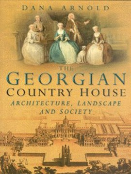 The Georgian country house by Dana Arnold