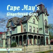 Cape May's gingerbread gems