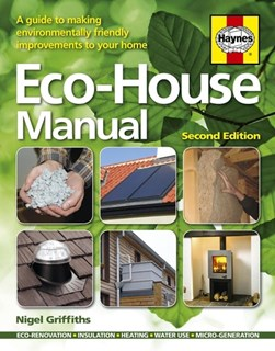 Eco-house manual by Nigel Griffiths
