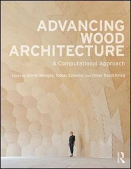 Advancing wood architecture by Achim Menges