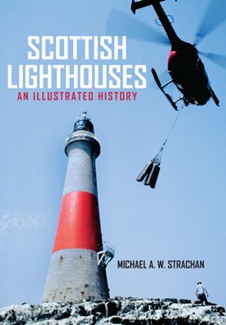 Scottish lighthouses by Michael A. W Strachan