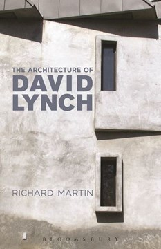 The architecture of David Lynch by Richard Martin