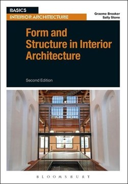Form and structure in interior architecture by Graeme Brooker