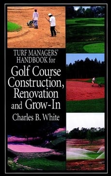 Turf managers handbook for golf course construction, renovation and grow-in by Charles B. White