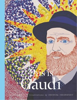 This is Gaudí by Mollie Claypool
