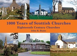 1000 years of Scottish churches by John R Hume