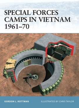 Special Forces camps in Vietnam, 1961-70 by Gordon Rottman