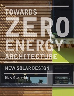 Towards zero-energy architecture by Mary Guzowski