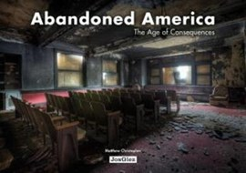 Abandoned America by Matthew Christopher