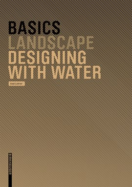 Basics Designing with Water by Axel Lohrer