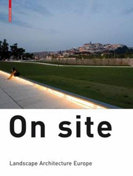 On site by Landscape Architecture Europe Foundation