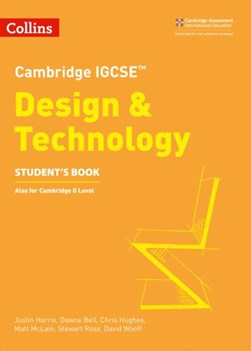 Cambridge IGCSE design and technology. Student book by Justin Harris