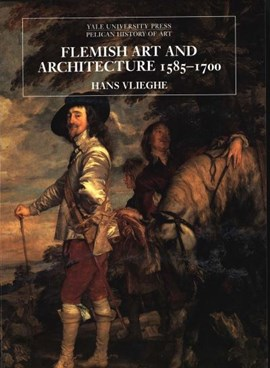 Flemish art and architecture, 1585-1700 by Hans Vlieghe