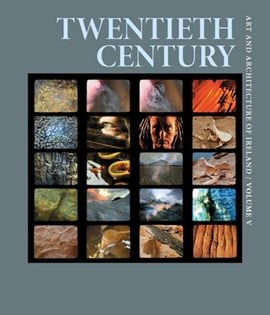 Art and architecture of Ireland. Volume V Twentieth century by Catherine Marshall