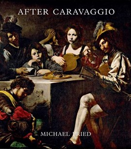 After Caravaggio by Michael Fried