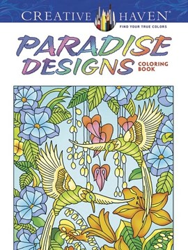Creative Haven Paradise Designs Coloring Book by Ted Menten