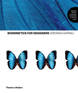 Biomimetics for designers by Veronika Kapsali