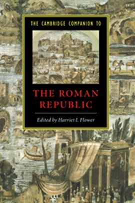 The Cambridge Companion to the Roman Republic by Harriet I Flower
