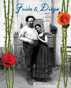 Frida & Diego by Catherine Reef