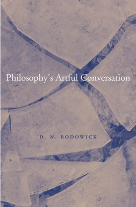 Philosophy's artful conversation by D. N. Rodowick