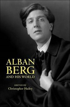 Alban Berg and his world by Christopher Hailey