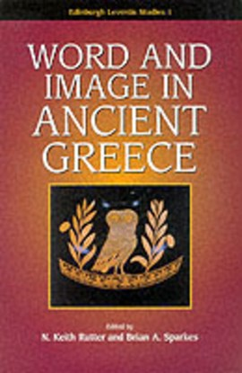 Word and image in ancient Greece by Keith Rutter