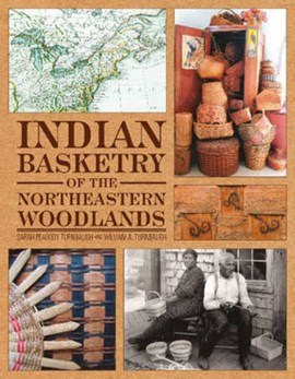Indian Basketry of the Northern Woodlands by Sarah Peabody Turnbaugh