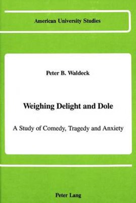 Weighing delight and dole by Peter B Waldeck