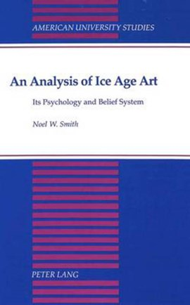 An analysis of Ice Age art by Noel W Smith