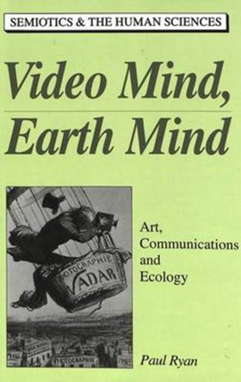 Video mind, earth mind by Paul Ryan