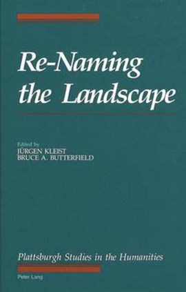 Re-naming the landscape by Bruce A Butterfield