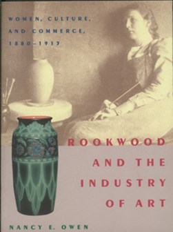 Rookwood and the industry of art by Nancy E. Owen