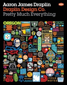 Draplin Design Co. - pretty much everything by Aaron James Draplin