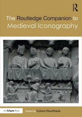 The Routledge companion to medieval iconography by Colum Hourihane