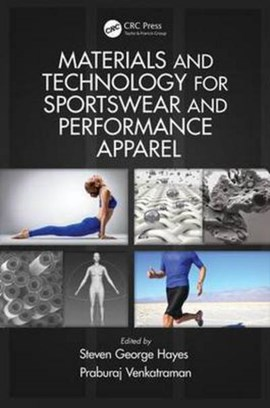 Materials and technology for sportswear and performance apparel by Steven George Hayes