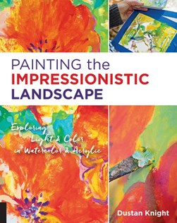 Painting the impressionistic landscape by Dustan Knight