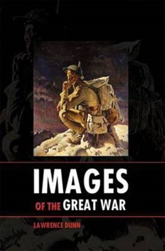 Images of the Great War by Lawrence Dunn