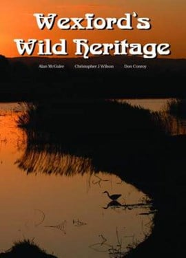 Wexford's Wild Heritage by Alan McGuire