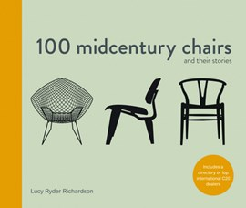 100 midcentury chairs and their stories by Lucy Ryder Richardson