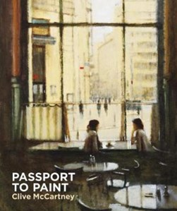 Passport to paint by Clive McCartney