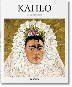 Kahlo, 1907-1954 by Andrea Kettenmann
