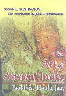 Art of Ancient India by Susan L Huntington