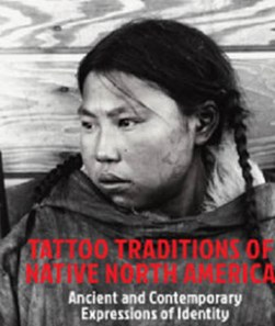 Tattoo Traditions of Native North America Tattoo Traditions of Native North America by Lars Krutak