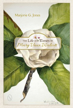 Life and times of Mary Vaux Walcott by Marjorie G Jones
